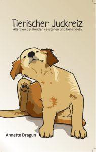 Cover Tierischer Juckreiz - Allergien bei Hunden verstehen und behandeln