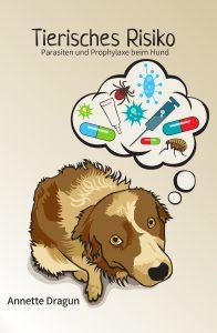 Cover Tierisches Risiko - Parasiten und Prophylaxe beim Hund
