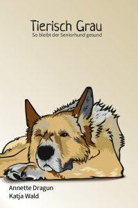 Cover Tierisch Grau - So bleibt der Seniorhund gesund