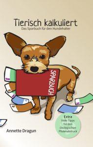 Cover Tierisch kalkuliert - Das Sparbuch für den Hundehalter